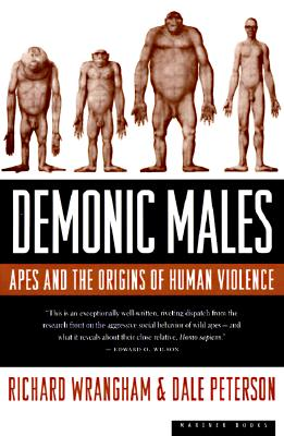Demonic Males By Wrangham, Richard/ Peterson, Dale