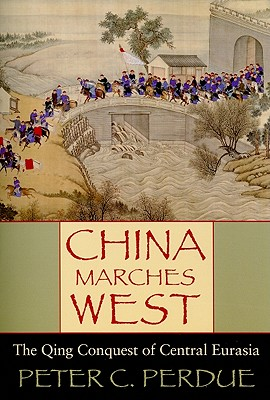 China Marches West By Perdue, Peter C.